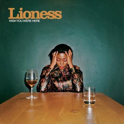 Lioness Wish You Were Here