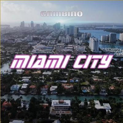 Gambino MIAMI City