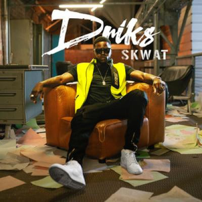 Driks Skwat, lyrics, paroles
