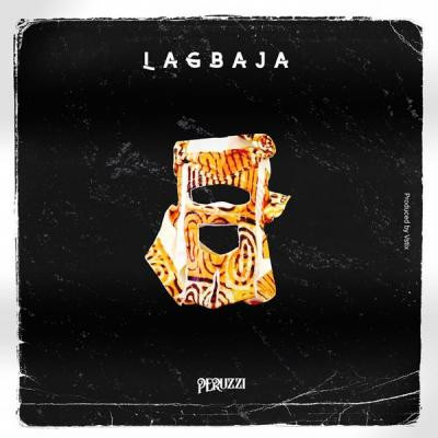 Peruzzi Lagbaja, lyrics, paroles